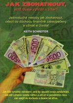 """Keith Schreiter - """"Jak zbohatnout, aniž byste vyhráli v loterii"""""""