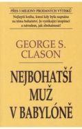 """Gerge S.Clason - """"Nejbohatší muž v Babyloně"""""""